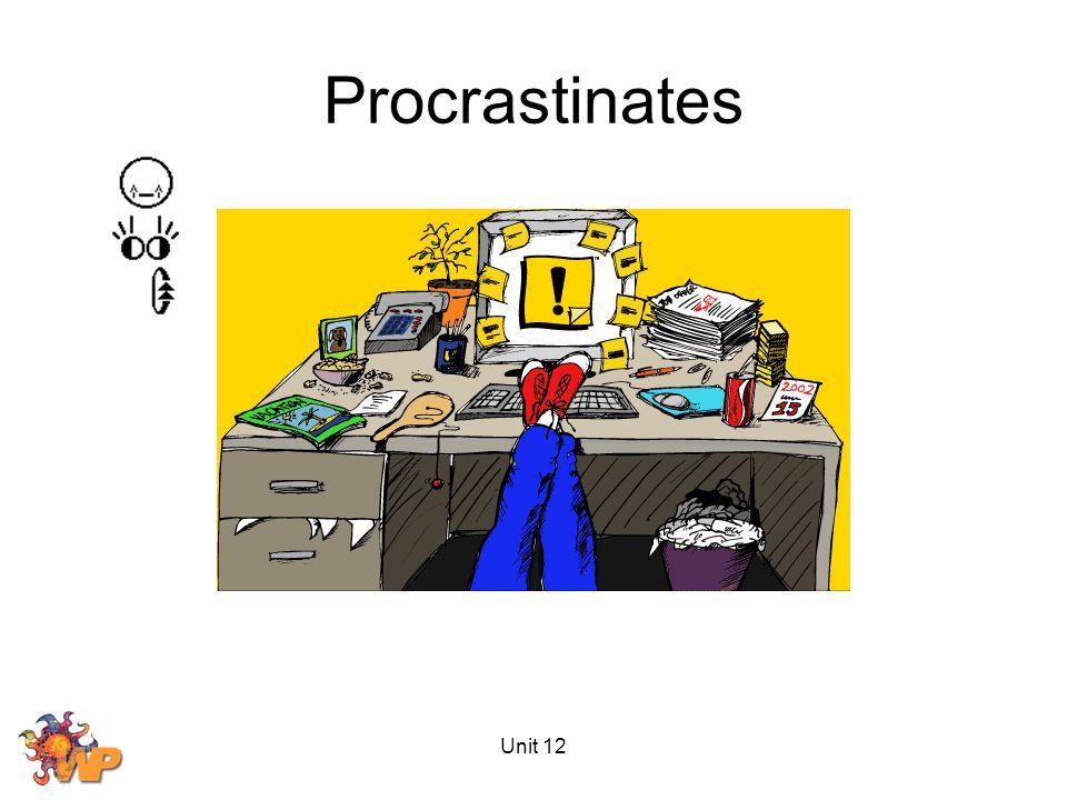 Unit 12 Procrastinates