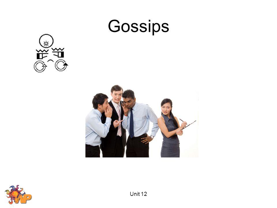 Unit 12 Gossips