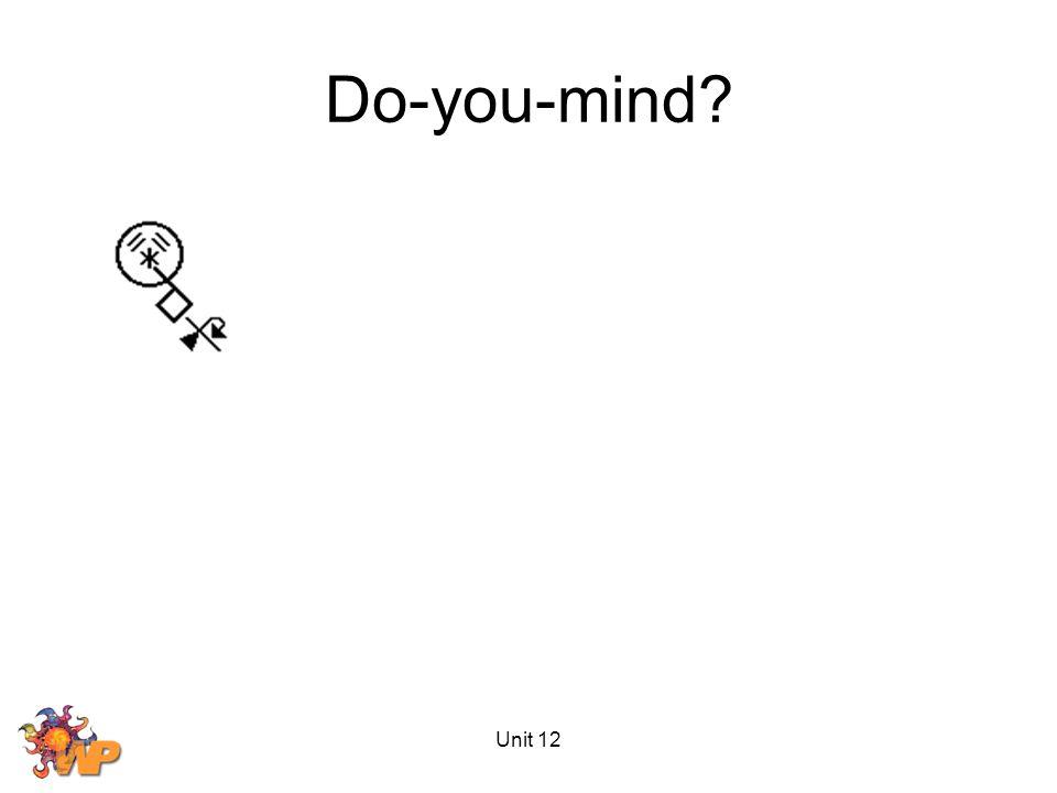 Unit 12 Do-you-mind