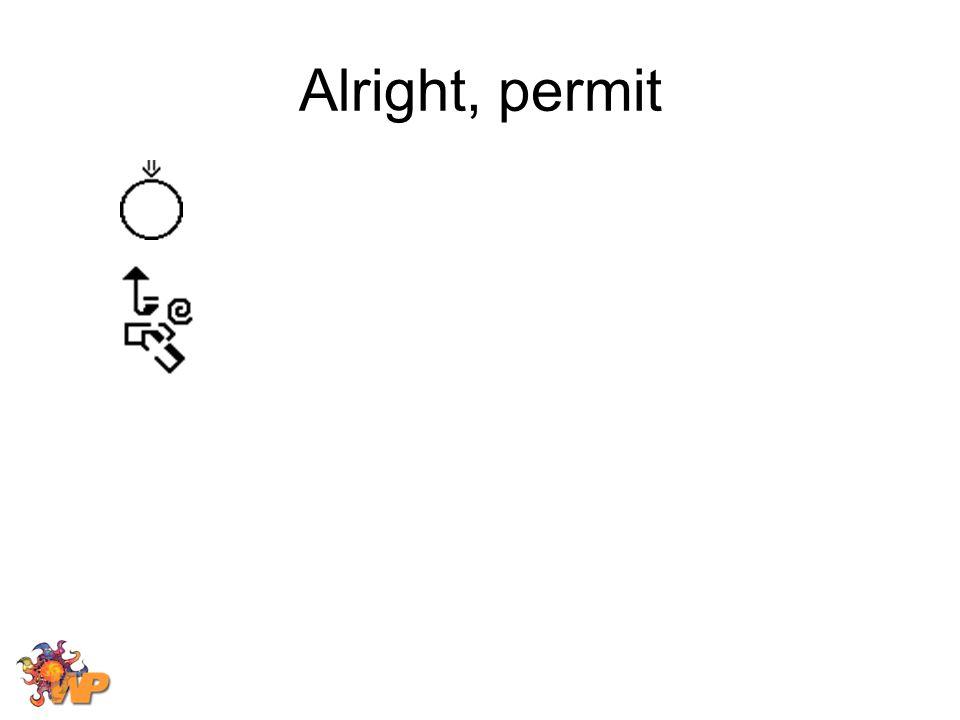 Alright, permit