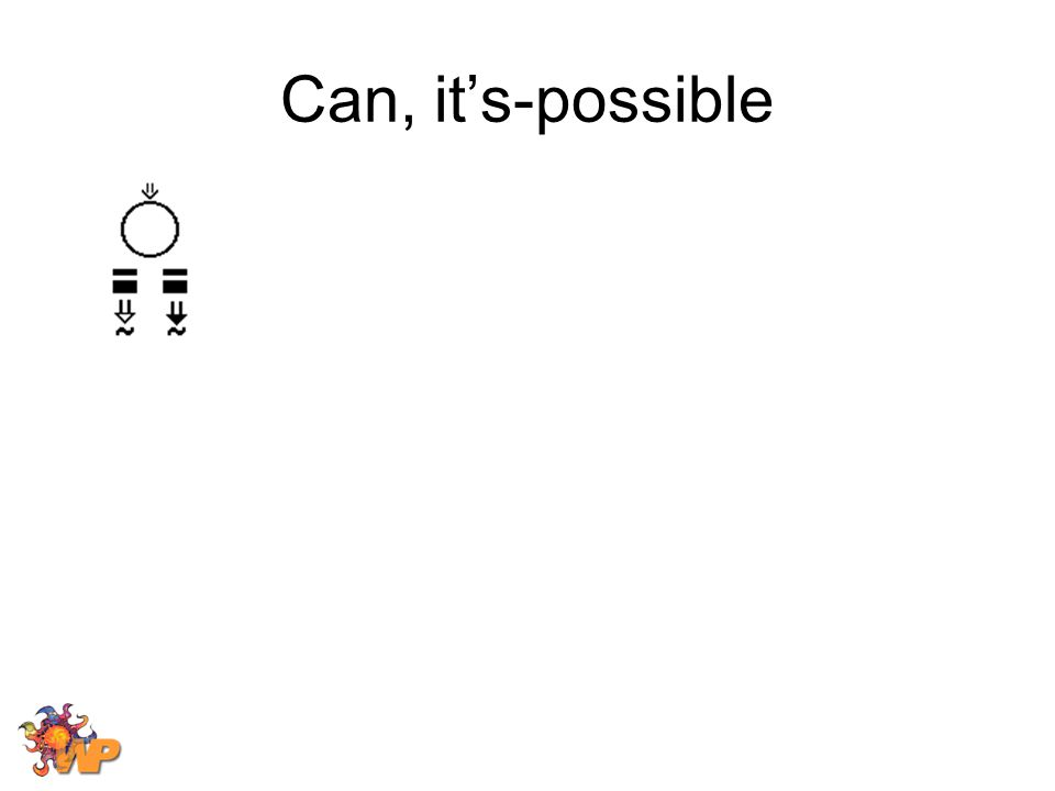 Can, it's-possible