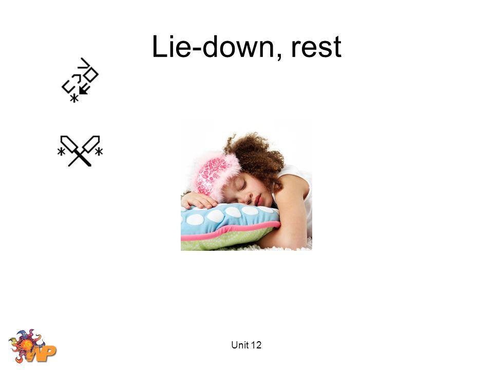 Unit 12 Lie-down, rest