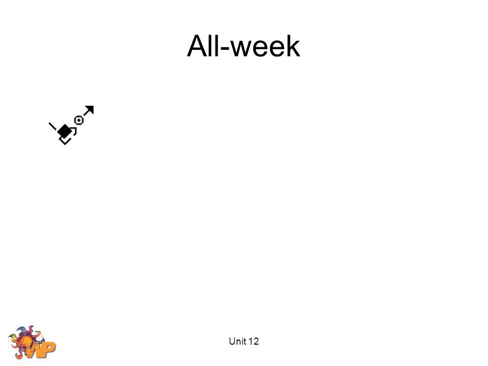 Unit 12 All-week