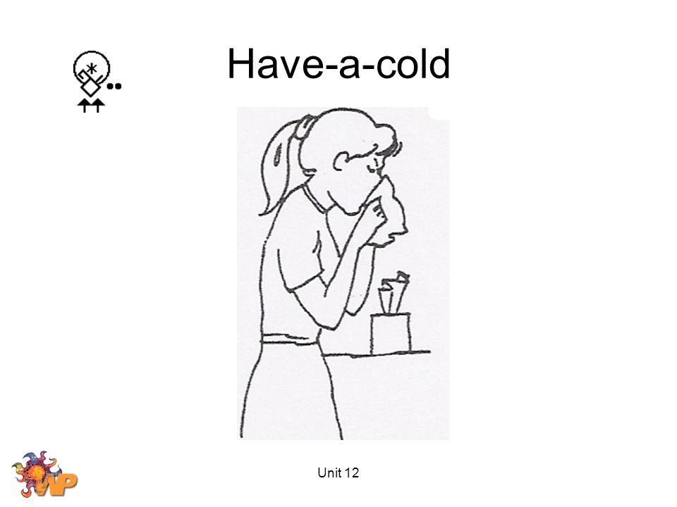 Unit 12 Have-a-cold