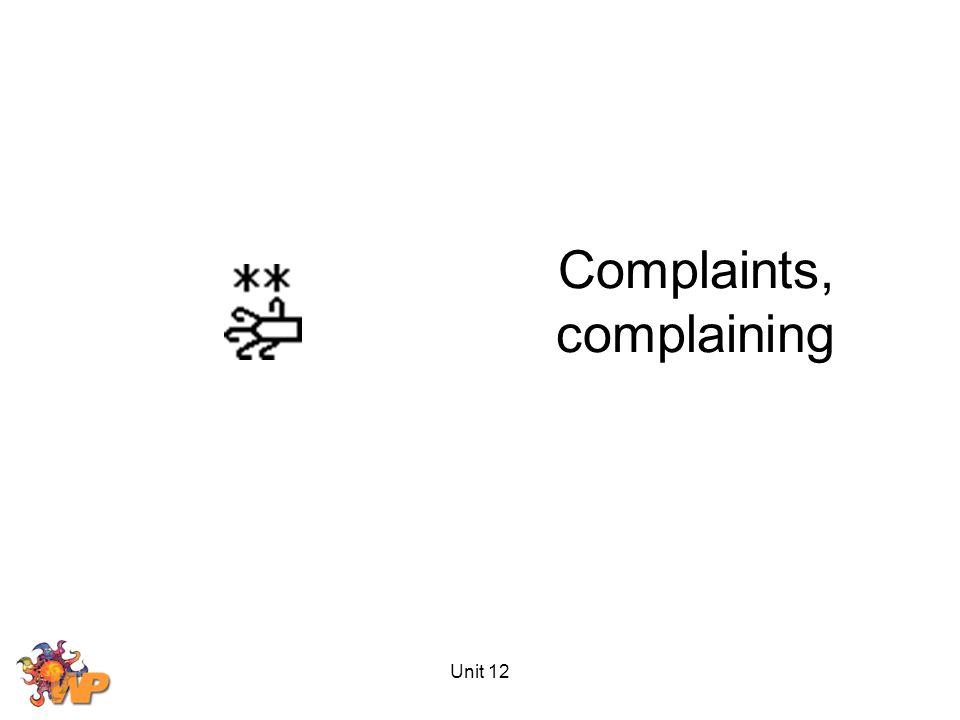 Unit 12 Complaints, complaining