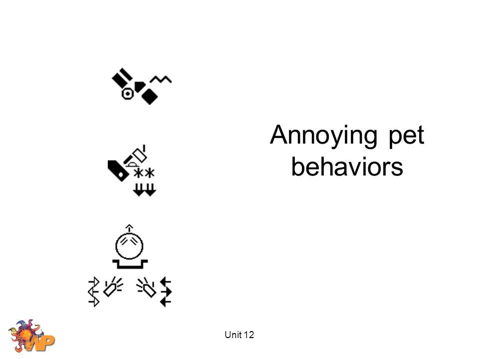 Unit 12 Annoying pet behaviors