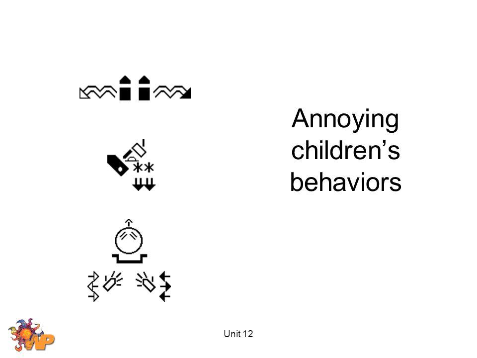Unit 12 Annoying children's behaviors