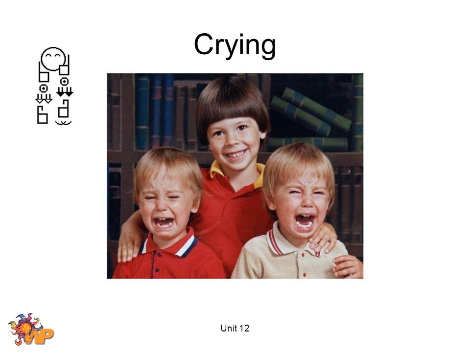 Unit 12 Crying