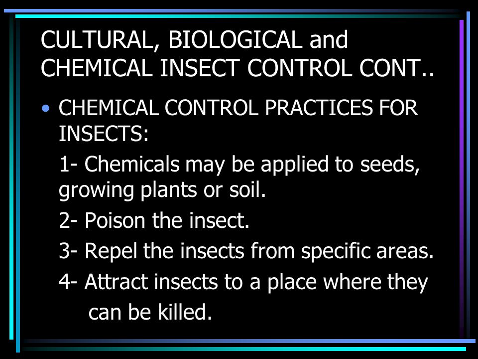 CULTURAL, BIOLOGICAL and CHEMICAL INSECT CONTROL CONT..