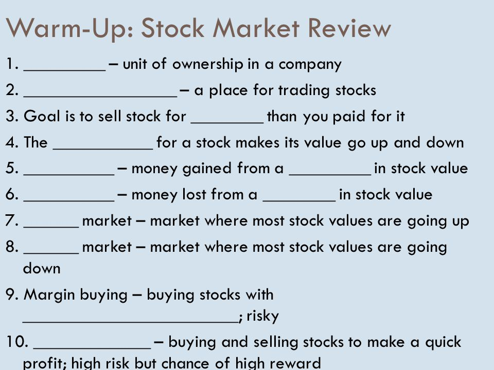 Warm-Up: Stock Market Review 1._________ – unit of ownership in a company 2.
