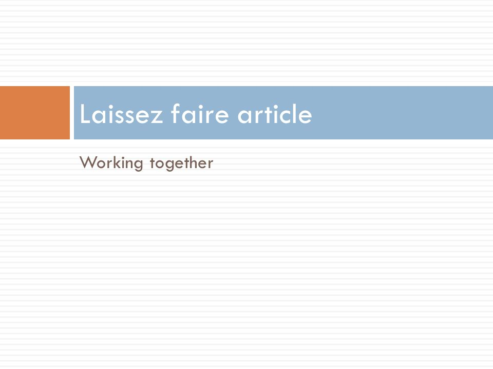 Working together Laissez faire article