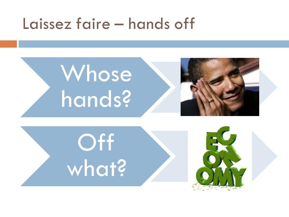 Laissez faire – hands off