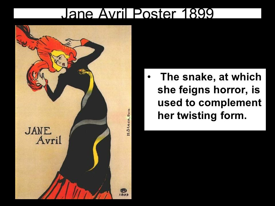 Jane Avril Poster 1899 The snake, at which she feigns horror, is used to complement her twisting form.