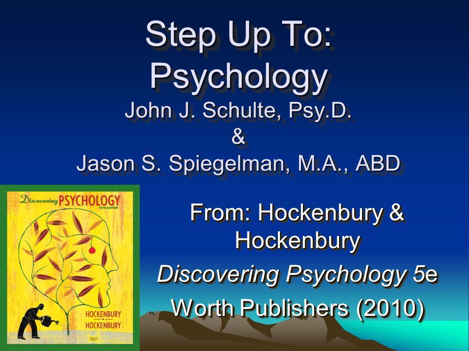 Step Up To: Psychology John J.Schulte, Psy.D. & Jason S.