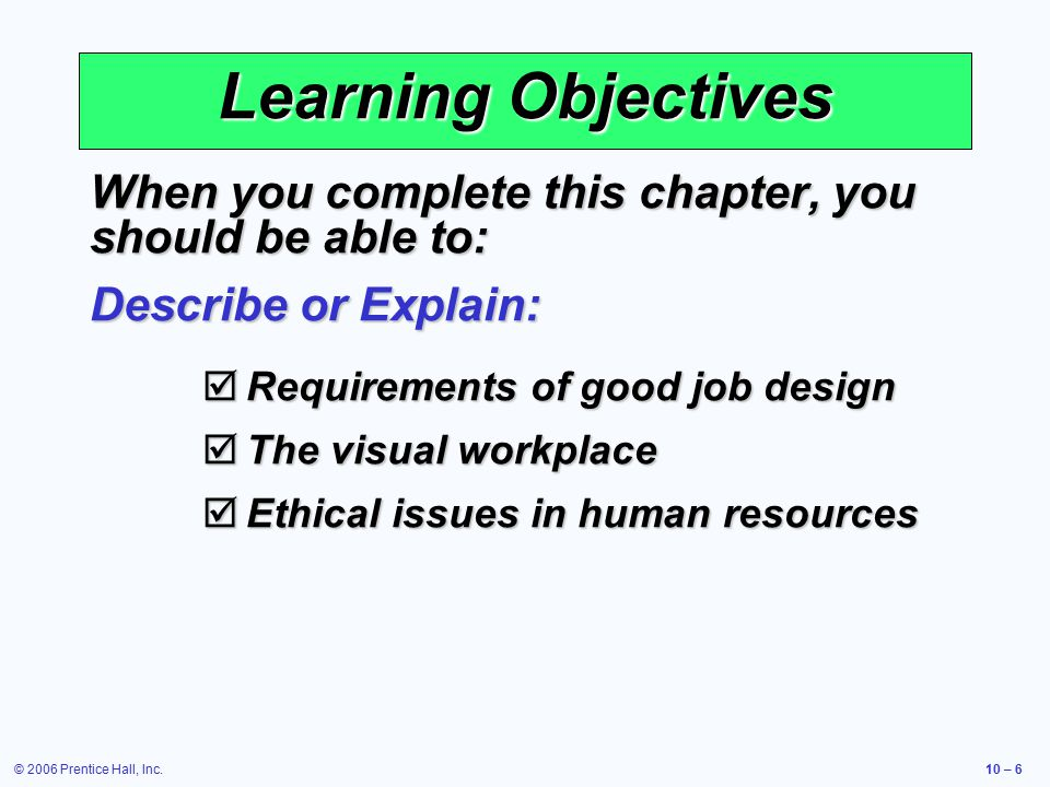 © 2006 Prentice Hall, Inc.10 – 6 Learning Objectives When you complete this chapter, you should be able to: Describe or Explain:  Requirements of goo