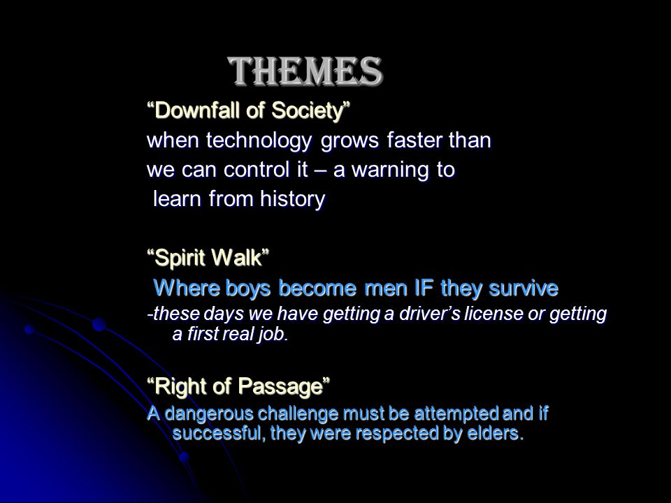 "Themes ""Downfall of Society"" when technology grows faster than we can control it – a warning to learn from history learn from history ""Spirit Walk"" Wh"