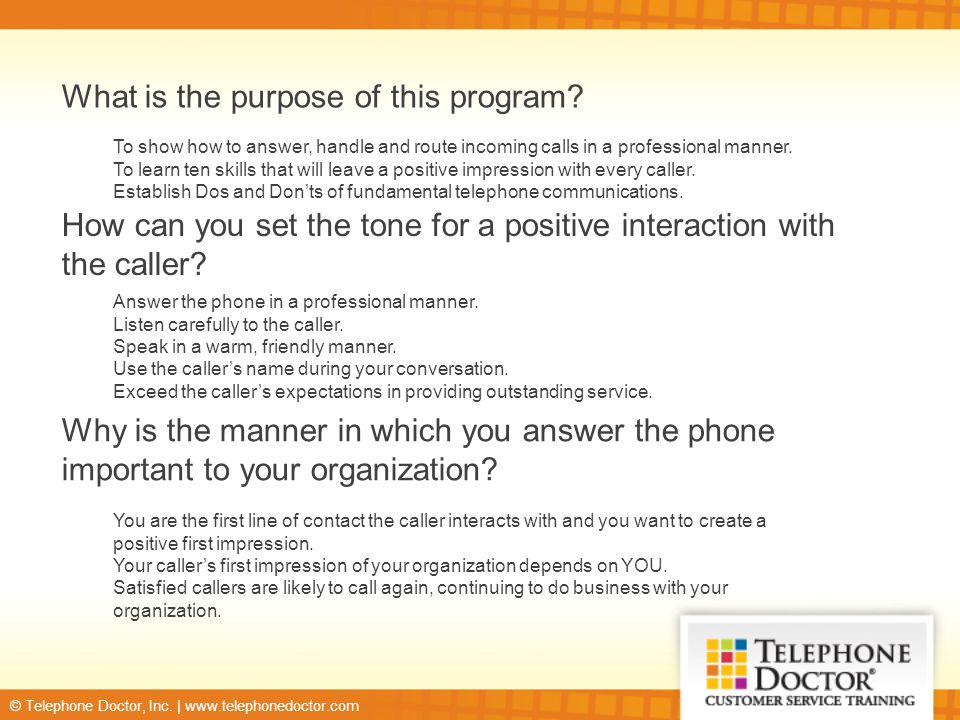 © Telephone Doctor, Inc.| www.telephonedoctor.com What is the purpose of this program.