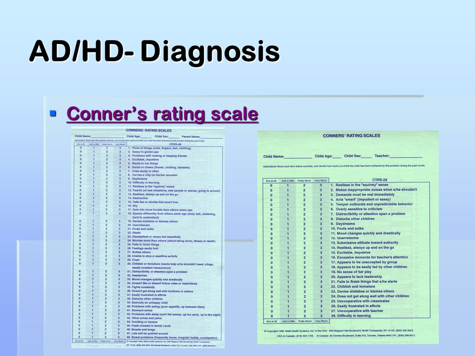 AD/HD- Diagnosis  Conner's rating scale