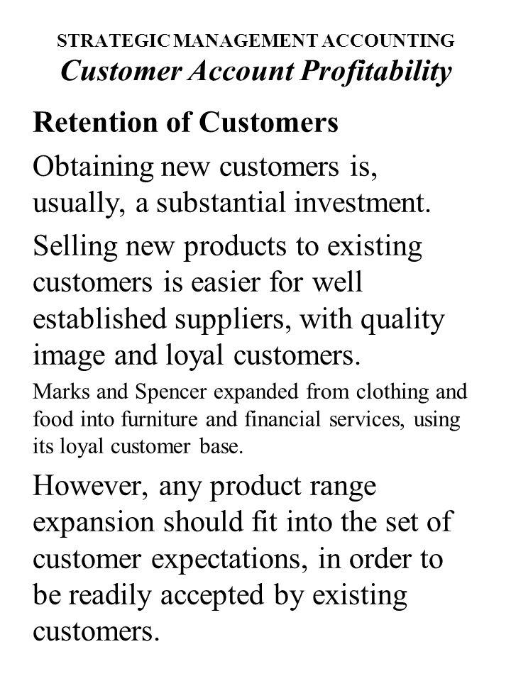 STRATEGIC MANAGEMENT ACCOUNTING Customer Account Profitability Maximizing Value of Existing Customers