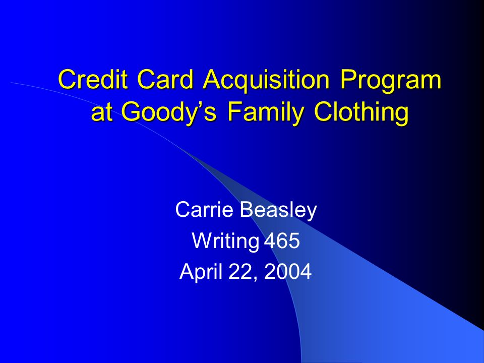 Background Goody's Family Clothing PLCC Significance of having store credit card accounts