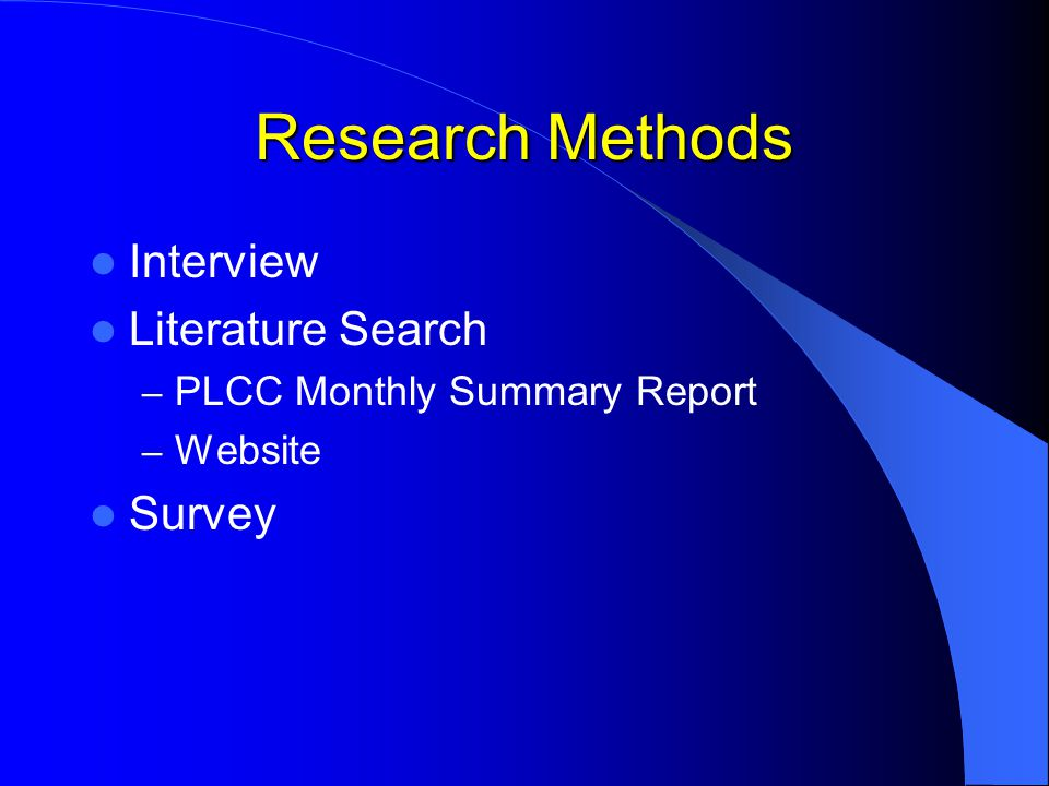 Research Methods Interview Literature Search – PLCC Monthly Summary Report – Website Survey