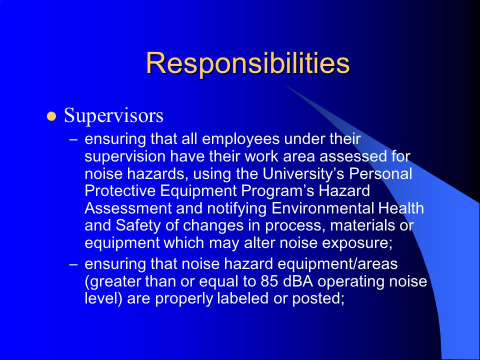 Responsibilities Management ( Department Chairpersons and Directors) –supplying hearing protection devices at no cost to employees and; –providing emp