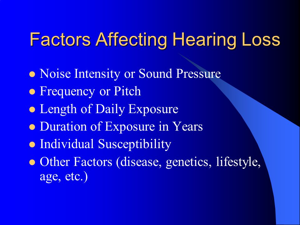 The Effects of Noise (Tab 1) Types of Hearing Loss –Conductive: A hearing problem involving the outer or middle ear. –Sensorineural: A hearing problem
