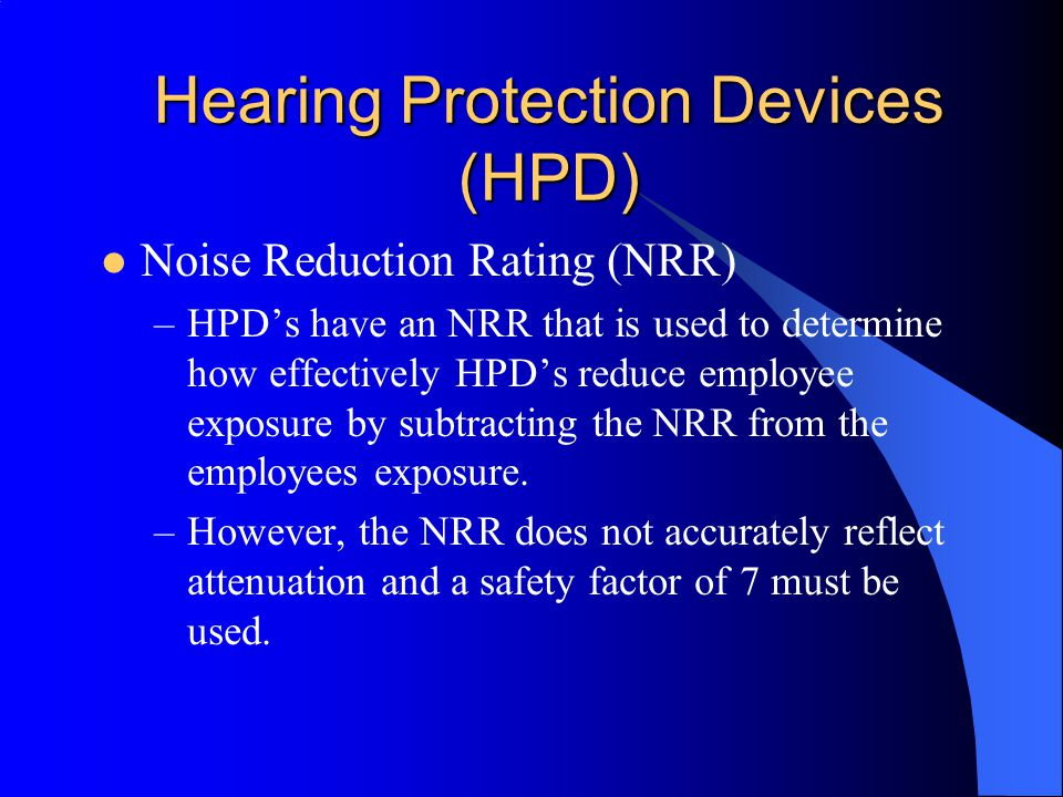 Earmuffs http://www.cdc.gov/niosh/topics/noise/default.htmlhttp://www.cdc.gov/niosh/topics/noise/default.html. National Institute for Occupational Saf