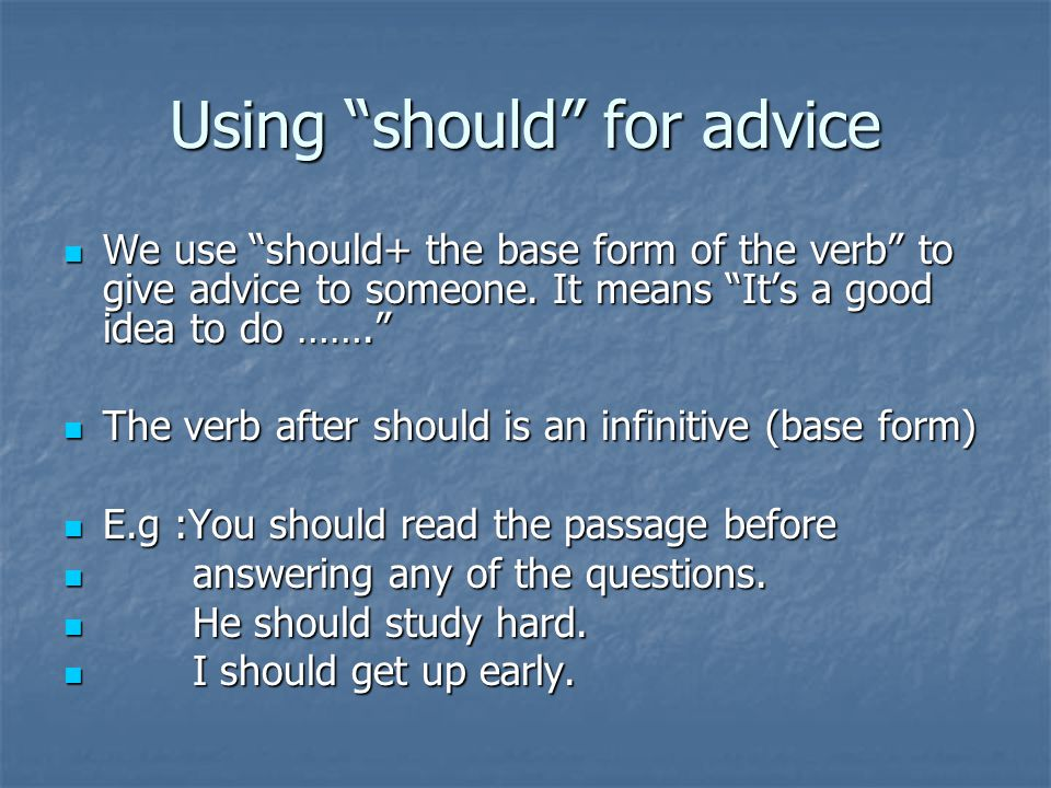 Negative form of should+verb ) We use not after should to change the sentence into the negative.