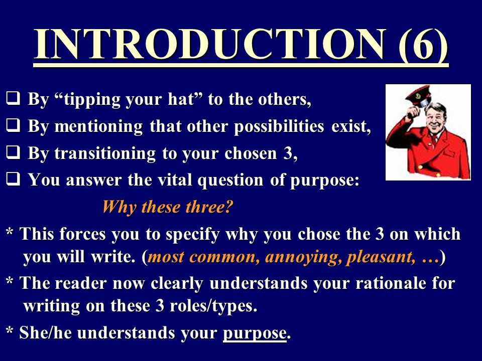 """INTRODUCTION (6)  By """"tipping your hat"""" to the others,  By mentioning that other possibilities exist,  By transitioning to your chosen 3,  You ans"""