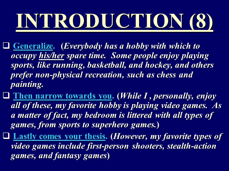 INTRODUCTION (8)  Generalize. (Everybody has a hobby with which to occupy his/her spare time.