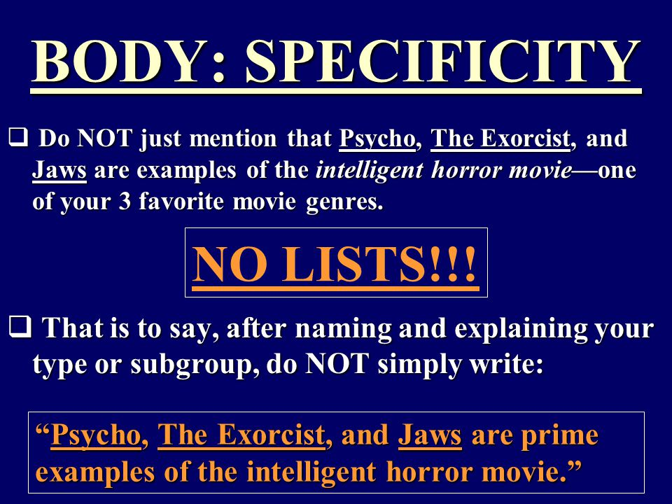 BODY: SPECIFICITY  Do NOT just mention that Psycho, The Exorcist, and Jaws are examples of the intelligent horror movie—one of your 3 favorite movie
