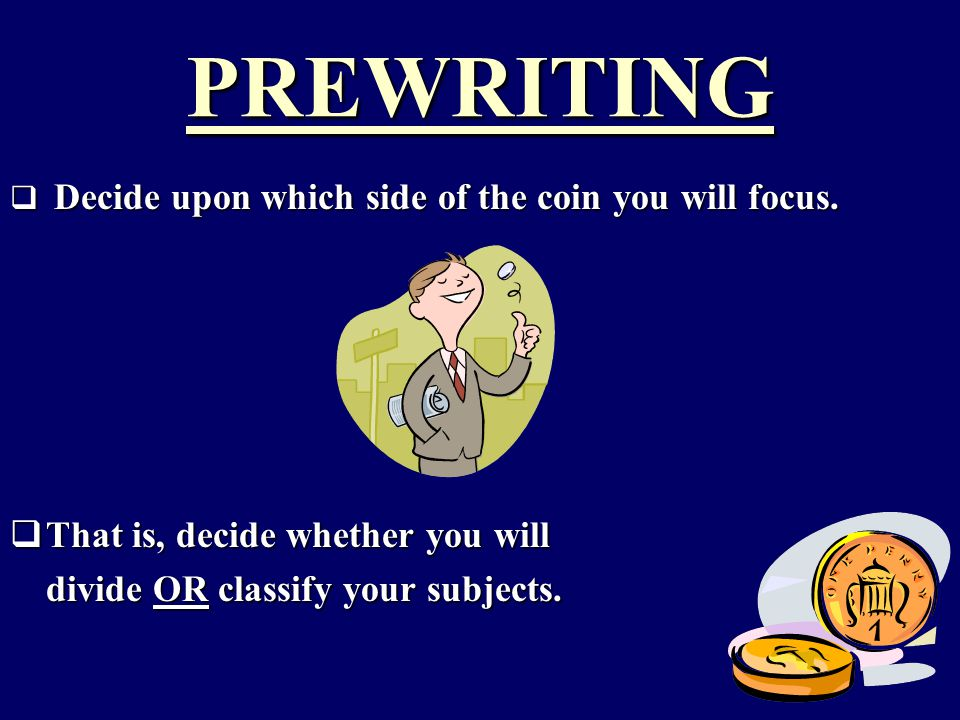 division or classification essay prewriting prewriting  decide  3 prewriting