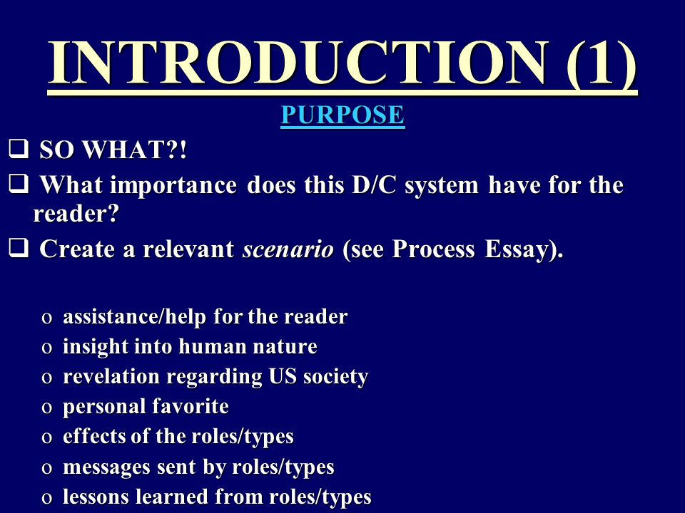 INTRODUCTION (1) PURPOSE  SO WHAT .  What importance does this D/C system have for the reader.