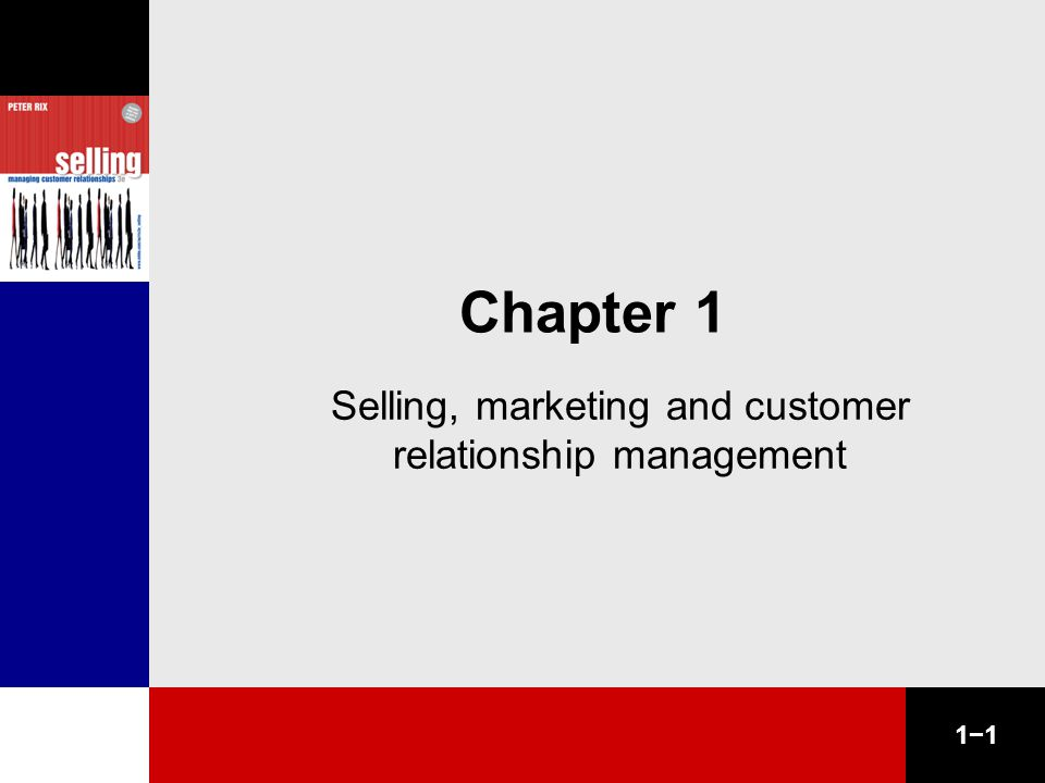 1−1 Chapter 1 Selling, marketing and customer relationship management