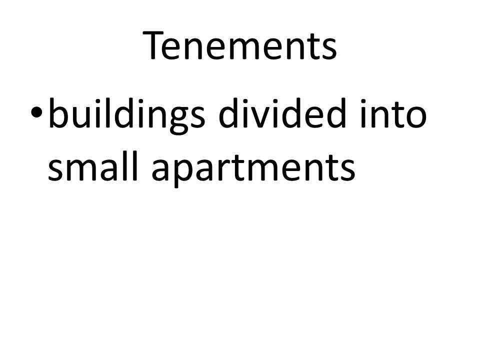 Tenements buildings divided into small apartments