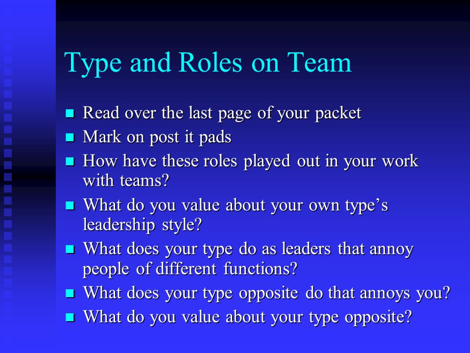 Type and Roles on Team Read over the last page of your packet Read over the last page of your packet Mark on post it pads Mark on post it pads How hav