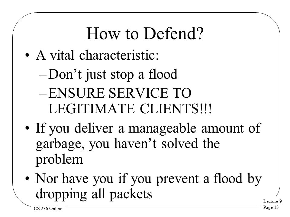 Lecture 9 Page 13 CS 236 Online How to Defend.