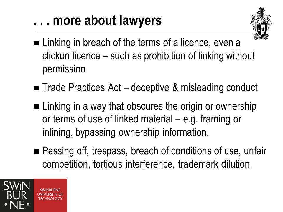 ... more about lawyers Linking in breach of the terms of a licence, even a clickon licence – such as prohibition of linking without permission Trade P