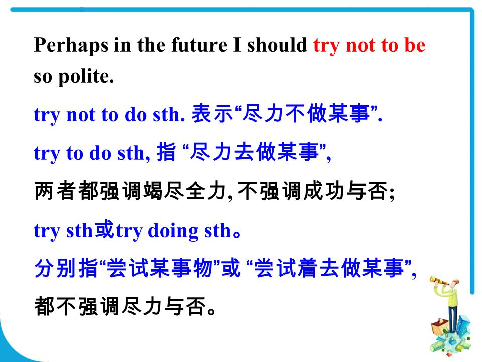We are going to try a new treatment.我们打算尝试一种新的治疗方法。 He tried skiing but never liked it.