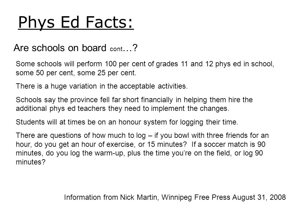 Phys Ed Facts: Are schools on board cont …? Some schools will perform 100 per cent of grades 11 and 12 phys ed in school, some 50 per cent, some 25 pe
