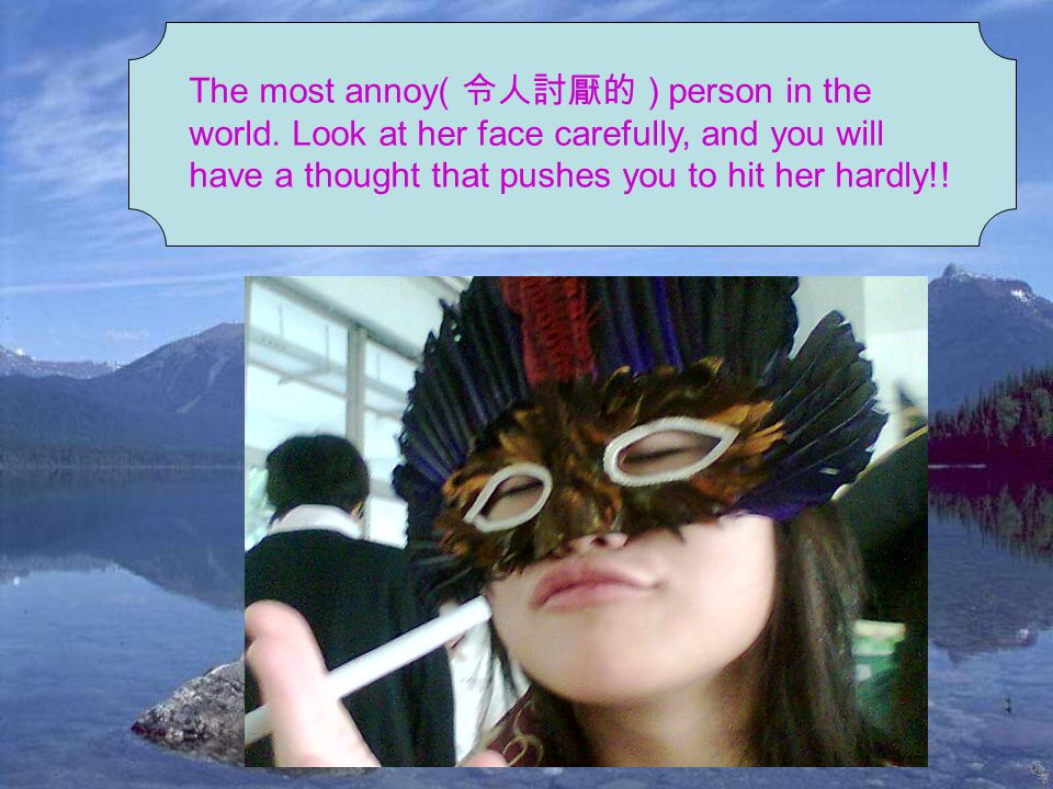 A silly( 癡呆的 ) old woman is laughing. Maybe she is going to spirit( 拐走 ) her. Oh~no!!