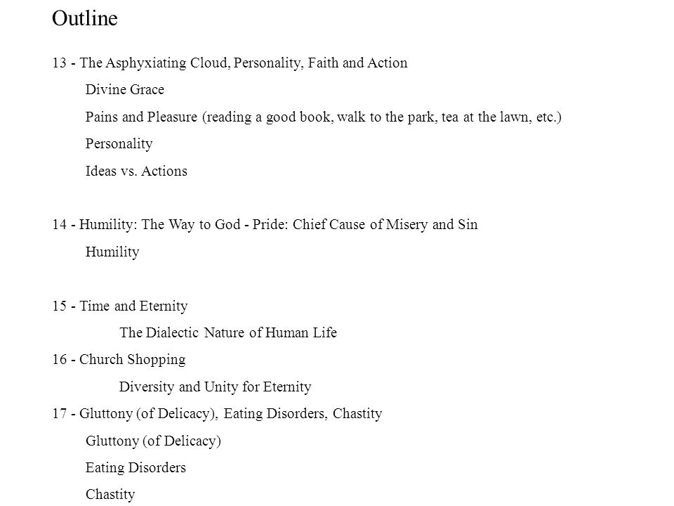 Outline 13 - The Asphyxiating Cloud, Personality, Faith and Action Divine Grace Pains and Pleasure (reading a good book, walk to the park, tea at the