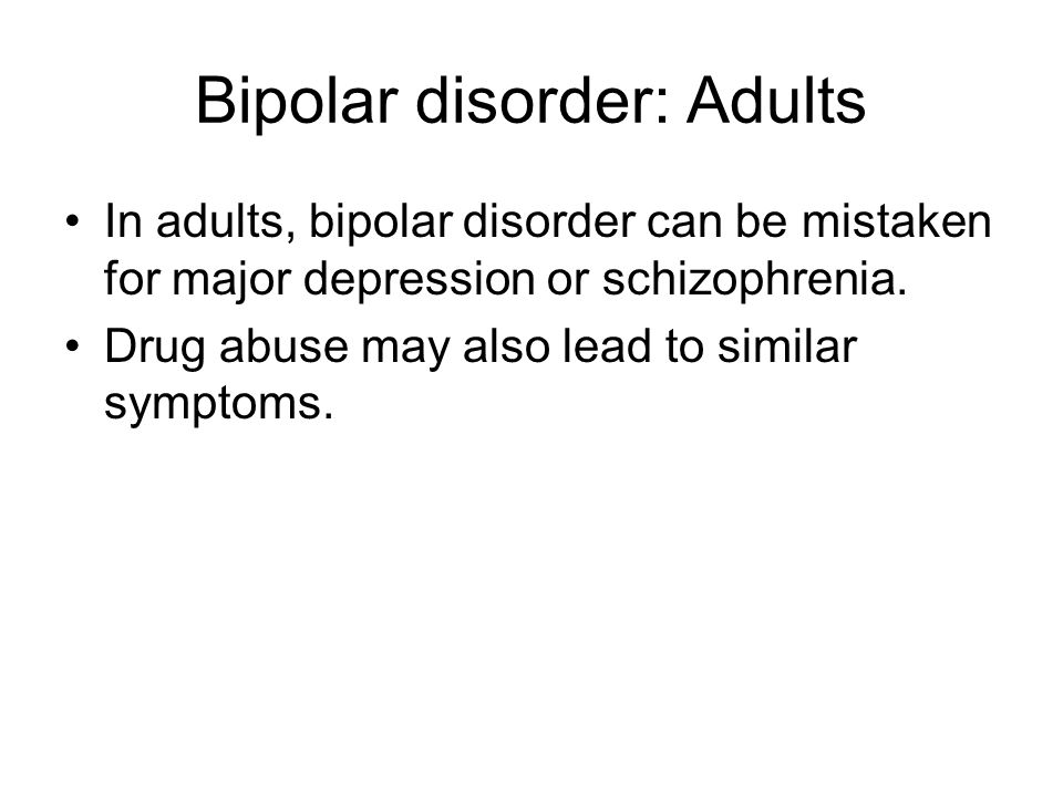 Bipolar disorder/ manic-depression Until recently, a diagnosis of the disorder was rarely made in childhood.