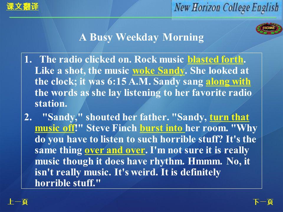 上一页 下一页 Time markersSequenced actions After her shower,Sandy brushed her hair, put on her old, green T-shirt.