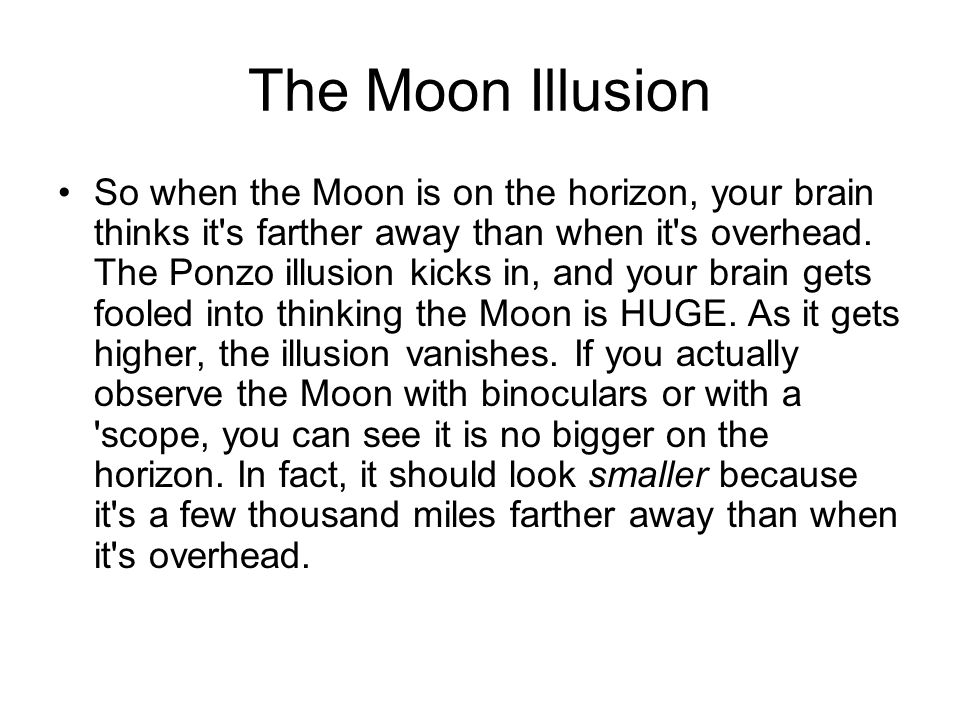 The Moon Illusion Distorted, but the overall size is the same.