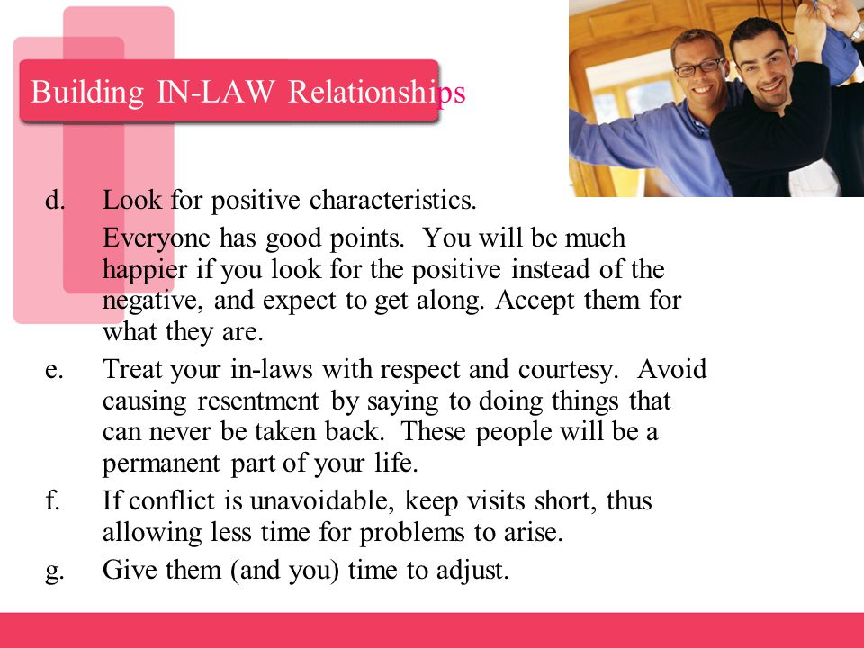 Building IN-LAW Relationships 2.Grow into a new relationship with your own parents.