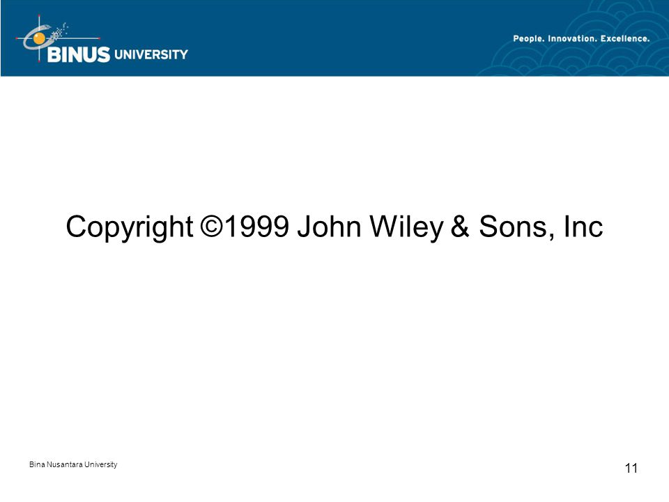 Copyright ©1999 John Wiley & Sons, Inc Bina Nusantara University 11