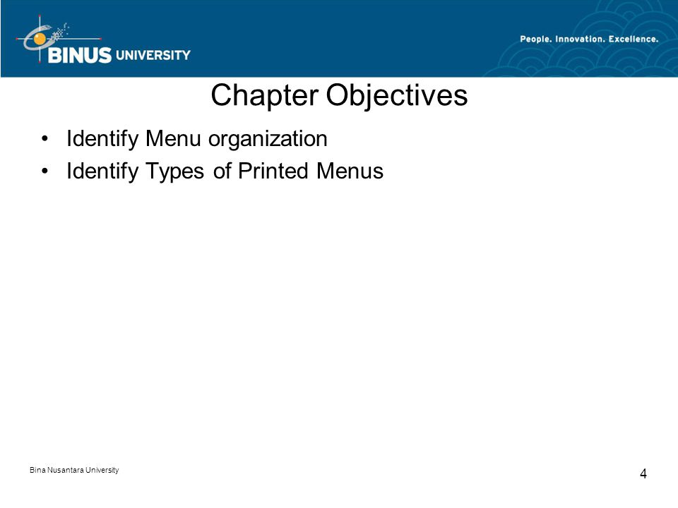 Chapter Objectives Identify Menu organization Identify Types of Printed Menus Bina Nusantara University 4