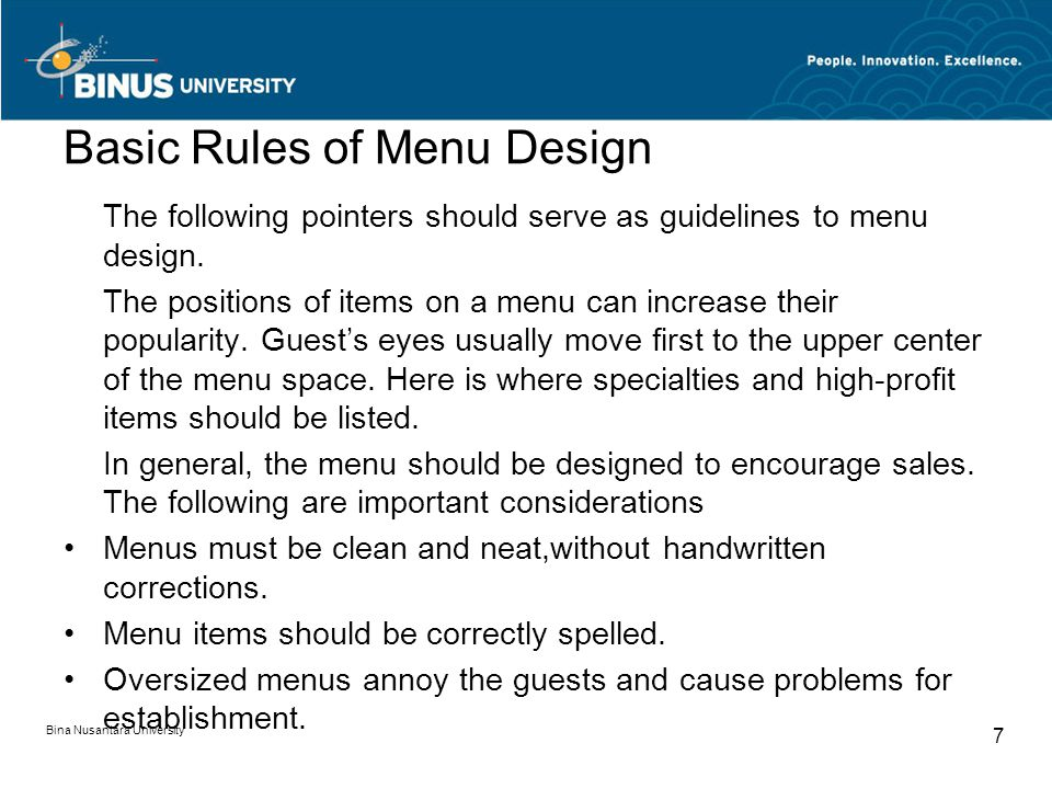 Basic Rules of Menu Design The following pointers should serve as guidelines to menu design.